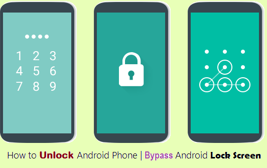 How To Unlock Android Phone | Bypass Android Lock Screen ...