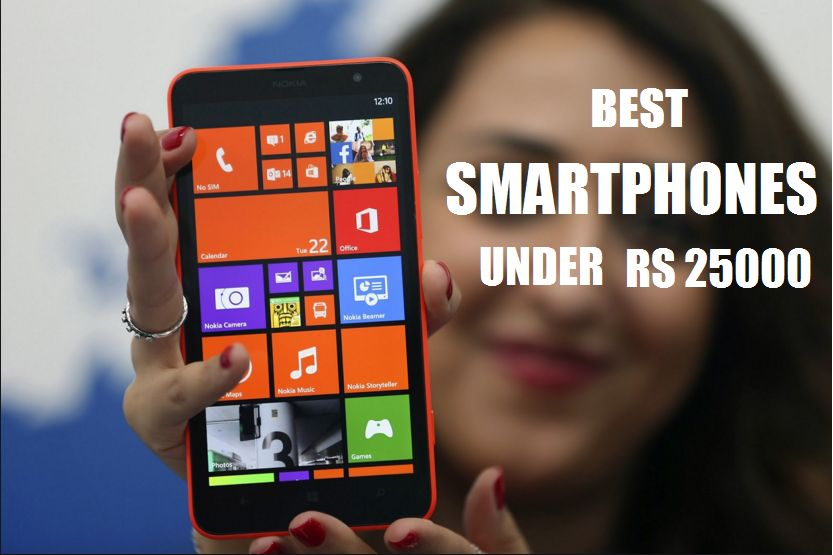 BEST SMARTPHONES UNDER RS 25000